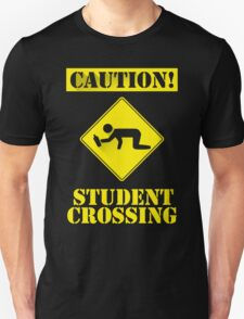 Coution ! Student Crossing T-Shirt
