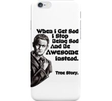 When I Get Sad I Stop Being Sad And Be Awesome Instead: Barney Stinson Quote Graphite Drawing iPhone Case/Skin