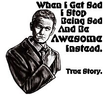 When I Get Sad I Stop Being Sad And Be Awesome Instead: Barney Stinson Quote Graphite Drawing Photographic Print