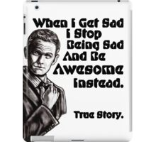 When I Get Sad I Stop Being Sad And Be Awesome Instead: Barney Stinson Quote Graphite Drawing iPad Case/Skin