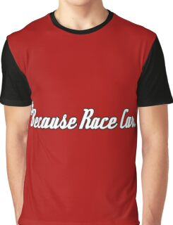 #Because Race Car. - Sticker / Tee for Car Enthusiasts Graphic T-Shirt