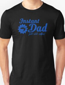 Instant Dad Just Add Coffee T-Shirt