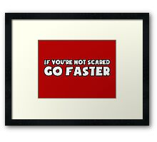 If You're Not Scared Go Faster - Sticker / Tee for Car Enthusiasts - White Framed Print