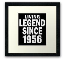 LIVING LEGEND SINCE 1956 Framed Print
