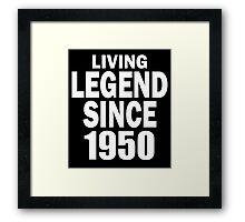 LIVING LEGEND SINCE 1950 Framed Print