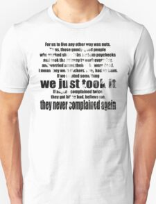 WE JUST TOOK IT T-Shirt