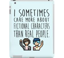 Life Is Strange (I sometimes care more about fictional characters than real people) iPad Case/Skin