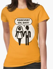 Forever? Oh, Shit! (Wedding / Stag Party / 2C) Womens Fitted T-Shirt