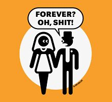Forever? Oh, Shit! (Wedding / Stag Party / 2C) Unisex T-Shirt