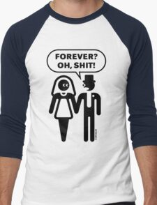 Forever? Oh, Shit! (Wedding / Stag Party / 1C) Men's Baseball ¾ T-Shirt