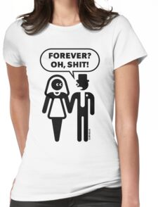 Forever? Oh, Shit! (Wedding / Stag Party / 1C) Womens Fitted T-Shirt