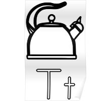 T for Teapot Poster