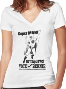 Bernie Sanders Tee - Super Man! NOT Super PAC! Women's Fitted V-Neck T-Shirt