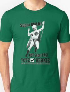 Bernie Sanders Tee - Super Man! NOT Super PAC! Unisex T-Shirt