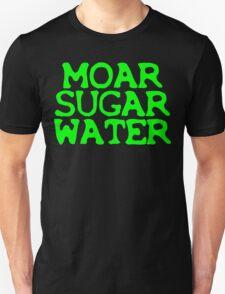 MOAR SUGAR WATER T-Shirt
