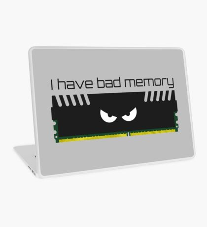 I have bad memory RAM Laptop Skin