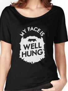 My Face Is Well Hung - For The Beard Lover Women's Relaxed Fit T-Shirt
