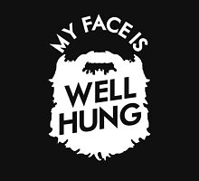My Face Is Well Hung - For The Beard Lover Unisex T-Shirt