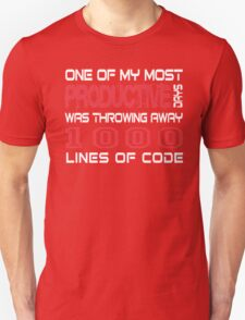 One of my most productive days was throwing away 1,000 lines of code T-Shirt