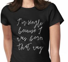 Single Womens Fitted T-Shirt
