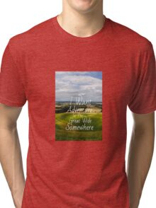 I Want Adventure In The Great Wide Somewhere Tri-blend T-Shirt