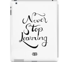 NEVER STOP LEARNING iPad Case/Skin