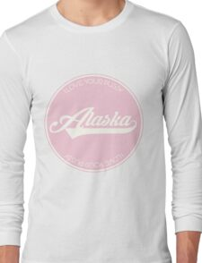 ALASKA THUNDERFUCK Long Sleeve T-Shirt