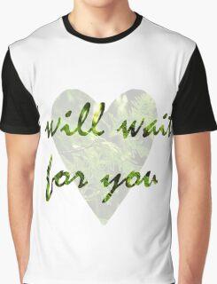 I Will Wait Graphic T-Shirt