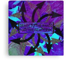 Death to the Image (Hail the New Flesh) Canvas Print