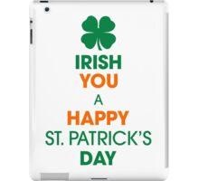 IRISH YOU A HAPPY ST.PATRICK'S DAY iPad Case/Skin