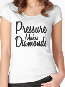 Pressure Makes Diamonds - Script Typography Women's Fitted Scoop T-Shirt