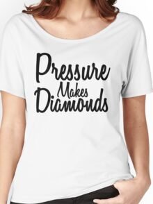 Pressure Makes Diamonds - Script Typography Women's Relaxed Fit T-Shirt