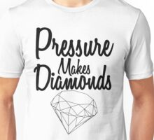 Pressure Makes Diamonds - Script Typography Unisex T-Shirt