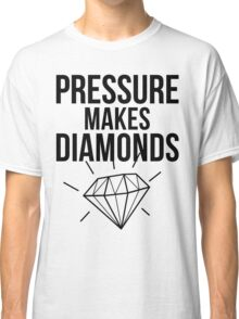 Pressure Makes Diamonds - Script Typography Classic T-Shirt