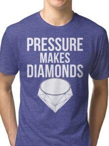 Pressure Makes Diamonds - Script Typography Tri-blend T-Shirt