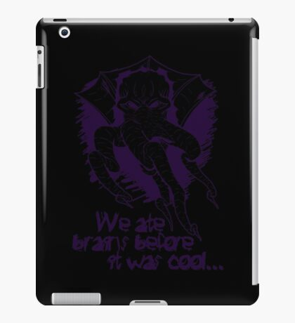 We ate brains before it was cool! iPad Case/Skin