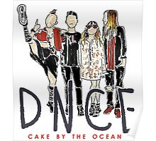 DNCE ; Cake by the ocean Poster