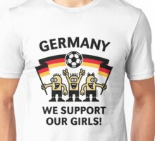 We Support Our Girls! (Germany / Frauenfußball) Unisex T-Shirt
