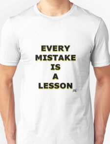 Every Mistake is a Lesson T-Shirt