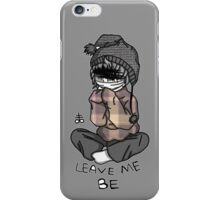 .: Leave Me Be :. iPhone Case/Skin