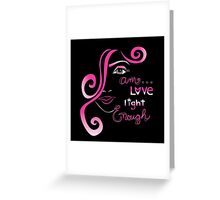 I am LOVE, LIGHT, ENOUGH... Greeting Card