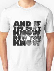 And if you don't know now you know T-Shirt