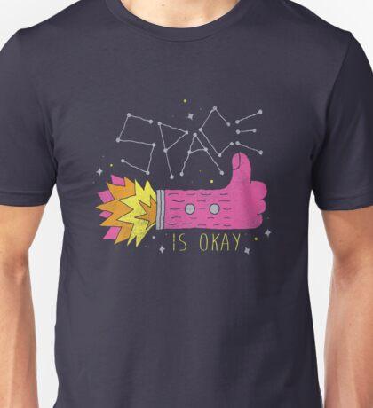 SPACE IS OKAY! Unisex T-Shirt