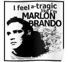 """""""I feel a-tragic like I'm Marlon Brando"""" - Bowie lyrics - Dark Poster"""