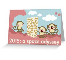 2015: a space odyssey Greeting Card