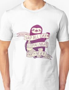 Nap All Day, Sleep All Night, Party Never Sloth T-Shirt