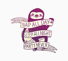 Nap All Day, Sleep All Night, Party Never Sloth Unisex T-Shirt