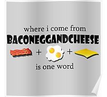 Bacon egg and cheese - where i come from Poster