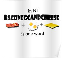 Bacon egg and cheese- NJ Poster