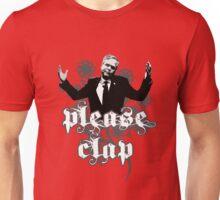 Please Clap Unisex T-Shirt